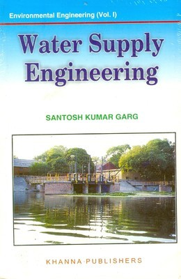 Water Supply Engineering  Environmental Engineering - Vol. I by Santosh Kumar Garg| Pustakkosh.com
