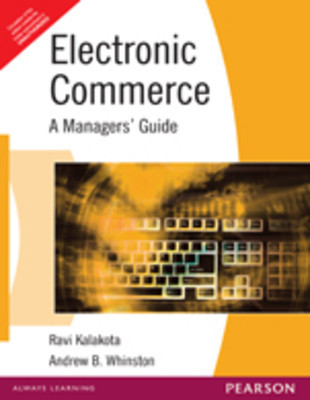 Electronic Commerce A Managers Guide 1e by KALAKOTA
