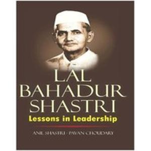 Lal Bahadur Shastri - Lessons in Leadership