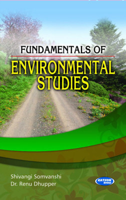 Fundamentals of Environmental Studies         by Shivangi Somvanshi (Author), Dr. Renu Dhupper| Pustakkosh.com