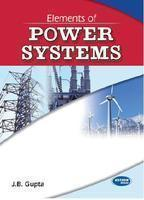Elements of Power Systems by J.B. Gupta