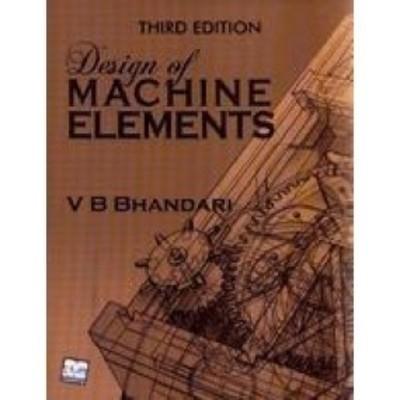 Design of Machine Elements Old Edition                        Paperback by V Bhandari (Author)| Pustakkosh.com