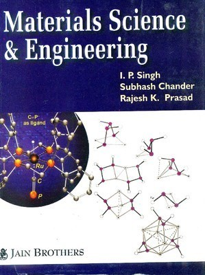 Materials Science And Engineering 12th edition by I P Singh