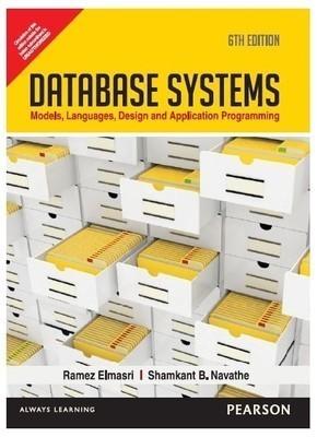 Database Systems ModelsLanguagesDesign and Application Programming 6e  Ramez Elmasri and Shamkant B.Navathe| Pustakkosh.com