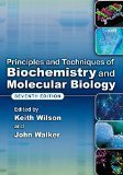 Principles and Techniques of Biochemistry and Molecular Biology by Wilson/Walker