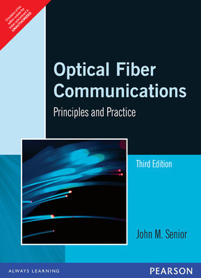 Optical Fiber Communications Principles and Practice 3e Third edition                  Senior| Pustakkosh.com