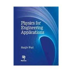 Physics for Engineering Applications by Sanjiv Puri