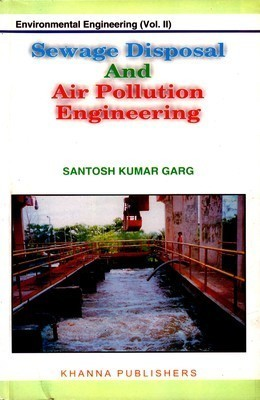 Enviromental Engineering Vol. II Sewage Waste Disposal and Air Pollution Engineering  Santosh Kumar Garg| Pustakkosh.com