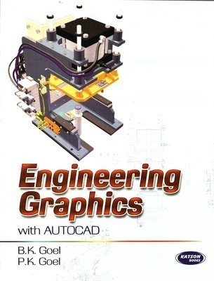 Engineering Graphics With AutoCAD   B K Goel and P K Goel | Pustakkosh.com
