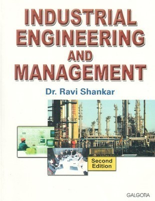 Industrial Engineering and Management by Ravi Shankar