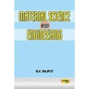 Material Science  Engineering by Rajput R K