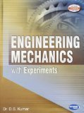 Engineering Mechanics For UPTU With Experiments by Dr. D.S. Kumar