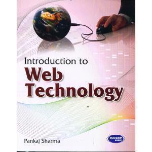 Introduction to Web Technology     Pankaj Sharma   Pustakkosh.com