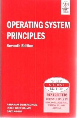 Operating System Principles          by Silberschatz (Author), et al.| Pustakkosh.com