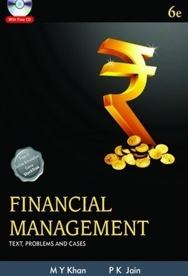 Financial Management Text Problems and Cases by M.Y. Khan