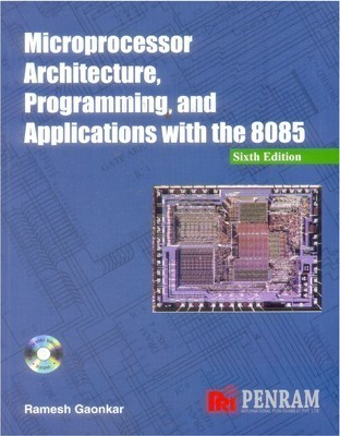 Microprocessor Architecture Programming and Applications with the 8085 6e                        Paperback  Ramesh Gaonkar | Pustakkosh.com