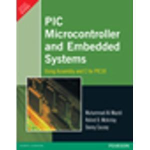 PIC Microcontroller and Embedded Systems Using assembly and C for PIC 18 1e by MAZIDI