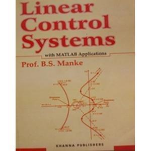 Linear Control Systems with MATLAB Applications by B.S. Manke