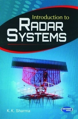 Introduction to Radar Systems by K.K. Sharma