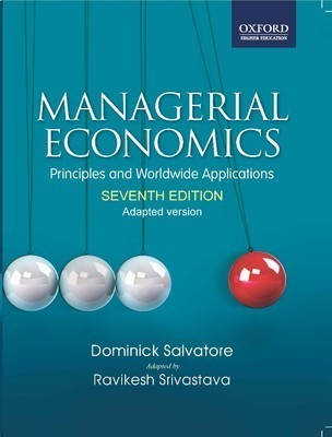 Managerial Economics Principles and Worldwide Application Adapted version by Salvatore