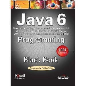 Java 6 Programming Black Book 2007ed by Kogent Solution Inc.