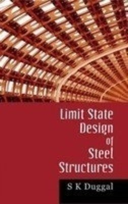 Limit State Design of Steel Structures by S.K Duggal