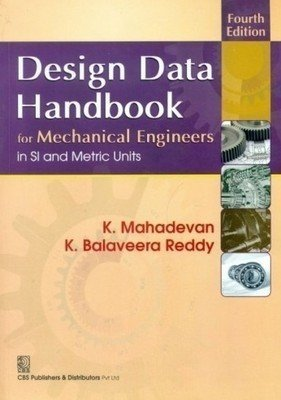 Design Data Handbook for Mechanical Engineering in SI and Metric Units                        Paperback K. Mahadevan and K. Balaveera Reddy | Pustakkosh.com
