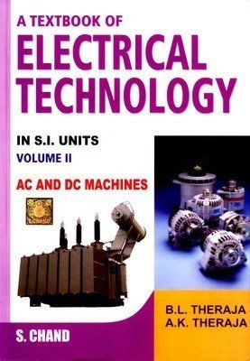 A Textbook of Electrical Technology Volume 2 AC and DC Machines AC and DC Machines - Vol. 2                        Paperback  B L Theraja  and AK Theraja | Pustakkosh.com