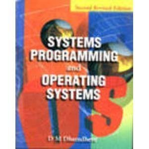 Systems Programming  Operating Systems Second Revised Edition 2e by Dhananjay Dhamdhere