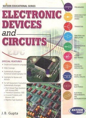Electronic Devices and Circuits by J. B. Gupta