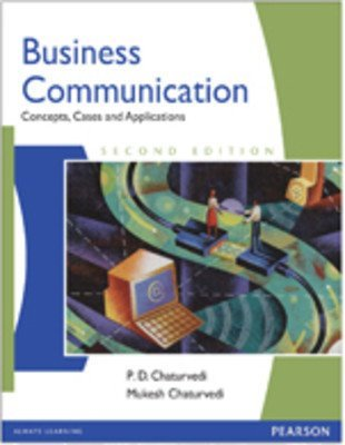 Business Communication Concepts Cases And Applications by P. D. Chaturvedi