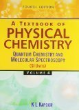 A Textbook of Physical Chemistry  Vol. 4