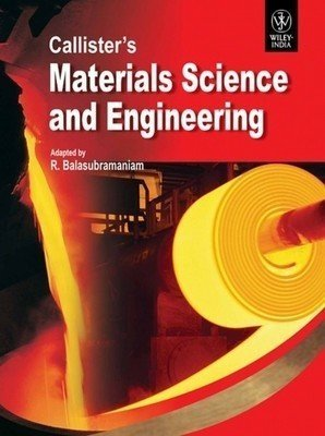 Callisters Materials Science and Engineering Old Edition                        Paperback  R. Balasubramaniam | Pustakkosh.com