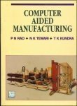 Computer Aided Manufacturing by P Rao