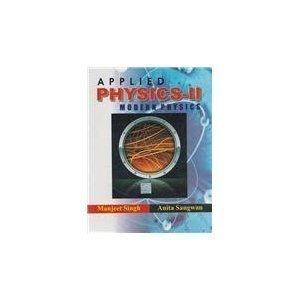 Applied Physics - Ii Modern Physics by Singh