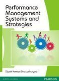 Performance Management Systems and Strategies 1e by Bhattacharyya
