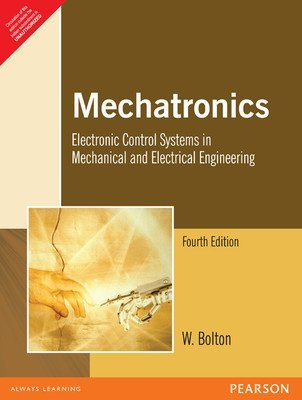 Mechatronics Electronic Control Systems in Mechanical and Electrical Engineering 4ED                        Paperback by W. Bolton (Author)| Pustakkosh.com
