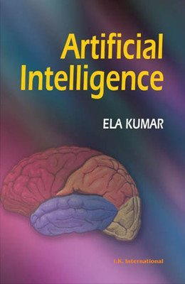 Artificial Intelligence                        Paperback by Ela Kumar (Author)| Pustakkosh.com
