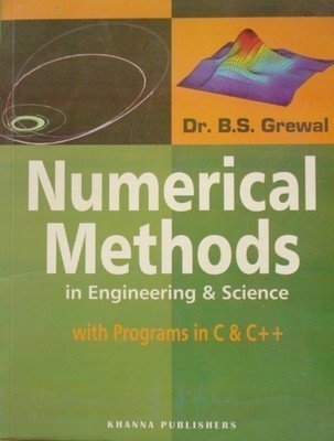 Numerical Methods in Engineering  Science with Programs in C by B.S. Grewal