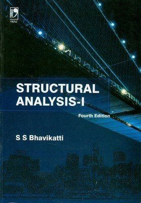 Structural Analysis Vol-1                        S S Bhavikatti | Pustakkosh.com