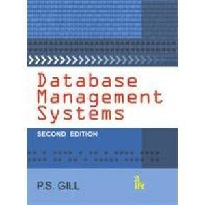 Database Management Systems                        Paperback by P. S. Gill (Author)| Pustakkosh.com