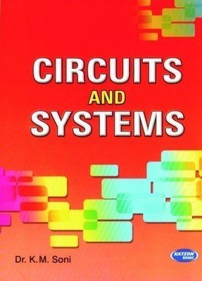 Circuits  Systems For GGSIPU by K.M. Soni