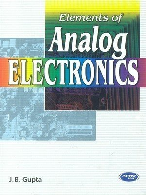 Elements of Analog Electronics by J.B. Gupta
