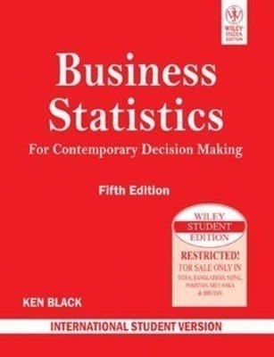 Business Statistics for Contemporary Decision Making by Ken Black