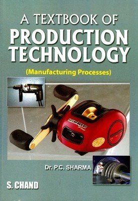 Production Technology Manufacturing Process                        Paperback P C Sharma | Pustakkosh.com