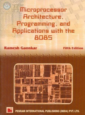 Microprocessor Architecture Programming and Applications with the 8085 5e by Ramesh Gaonkar