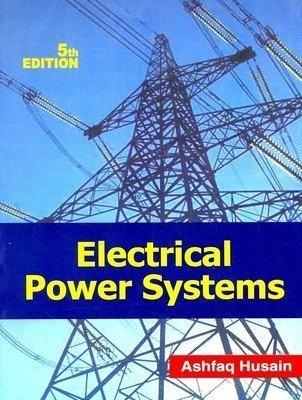 Electrical Power Sytems 5ED 0 by Ashfaq Husain