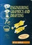 Engineering Graphics and Drafting by P.S. Gill