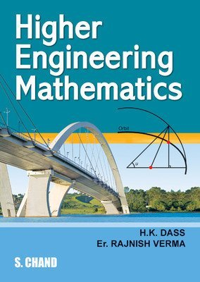 Higher Engineering Mathematics by Rajnish Verma H.K. Dass