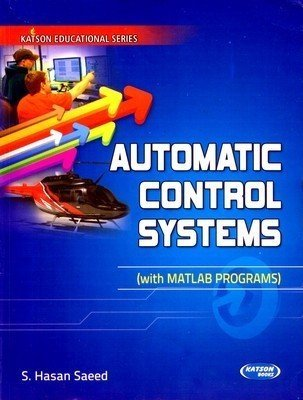 Automatic Control Systems With Matlab Programs                        S. Hasan Saeed| Pustakkosh.com